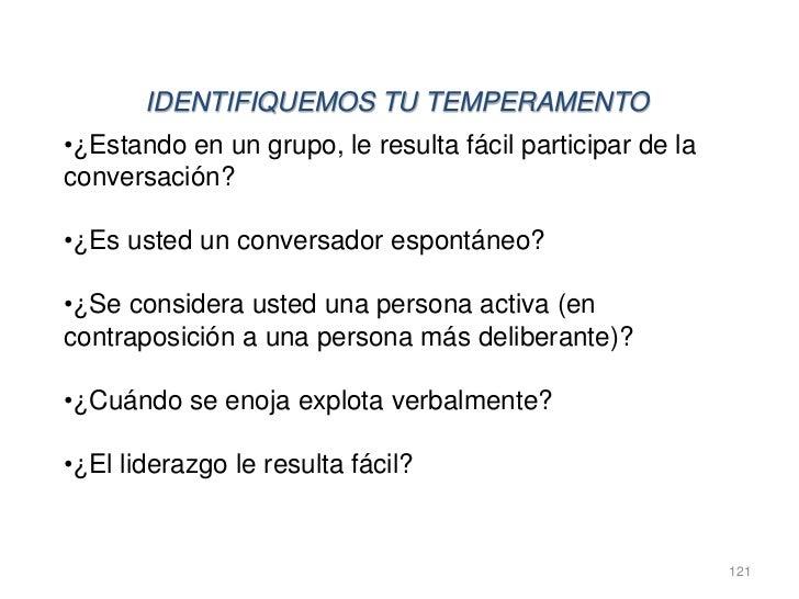 IDENTIFIQUEMOS TU TEMPERAMENTO•¿Estando en un grupo, le resulta fácil participar de laconversación?•¿Es usted un conversad...