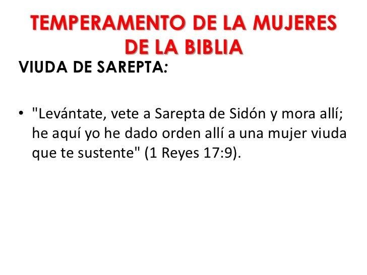 """TEMPERAMENTO DE LA MUJERES        DE LA BIBLIAVIUDA DE SAREPTA:• """"Levántate, vete a Sarepta de Sidón y mora allí;  he aquí..."""