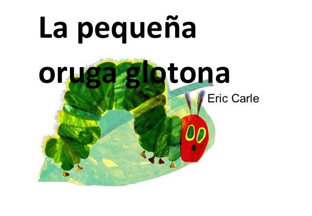1LapequeñaorugaglotonaEricCarle