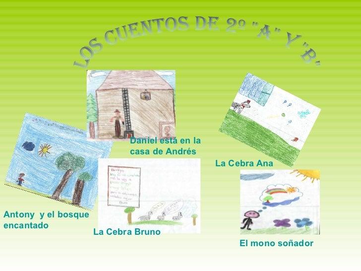"""Los cuentos de 2º """"A"""" y """"B"""" Antony  y el bosque encantado Daniel está en la casa de Andrés La Cebra Br..."""