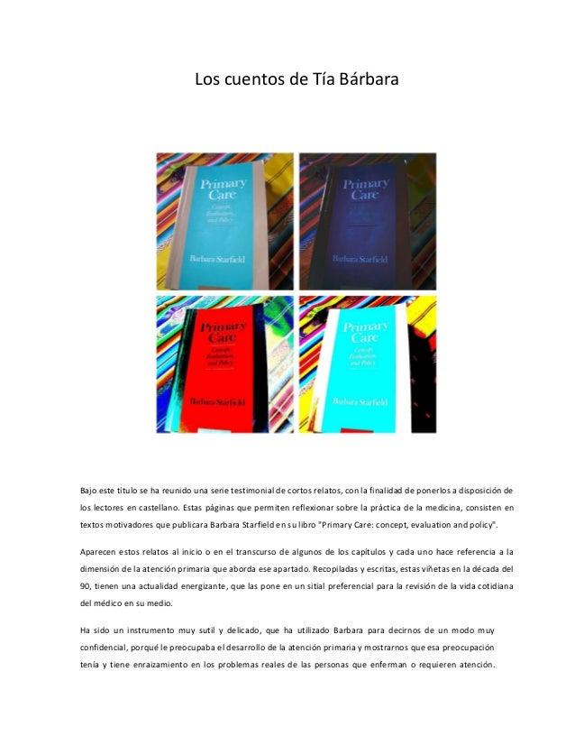 Los cuentos de Tía Bárbara Bajo este título se ha reunido una serie testimonial de cortos relatos, con la finalidad de pon...