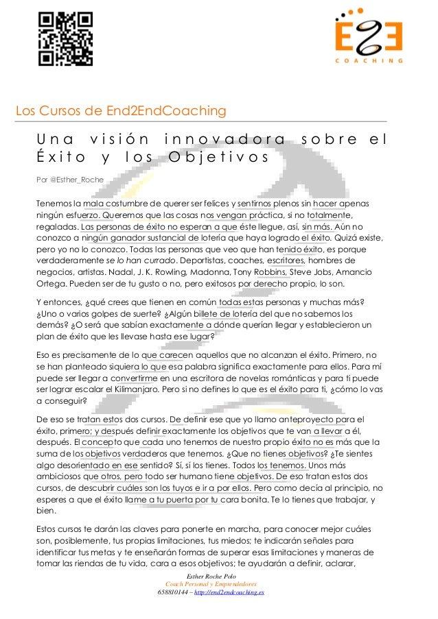 Esther Roche Polo Coach Personal y Emprendedores 658810144 – http://end2endcoaching.es Los Cursos de End2EndCoaching U n a...