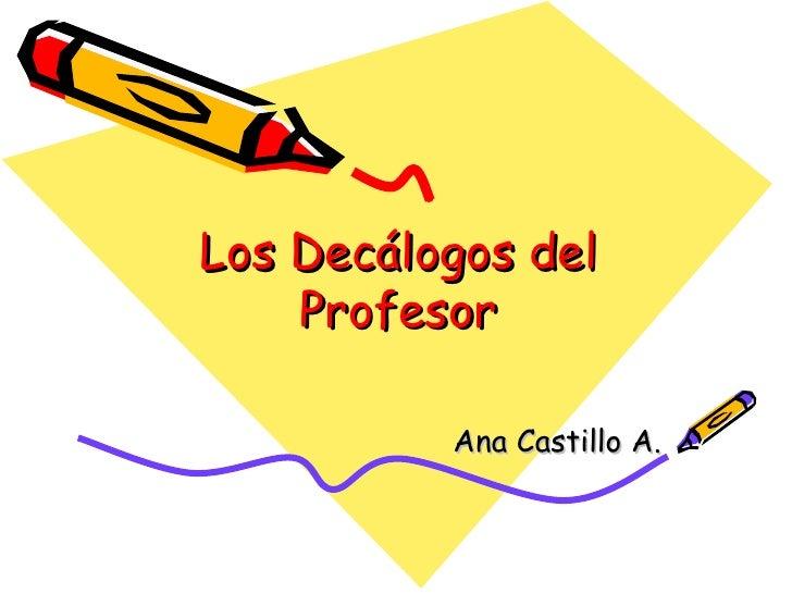 Los Decálogos del Profesor Ana Castillo A.
