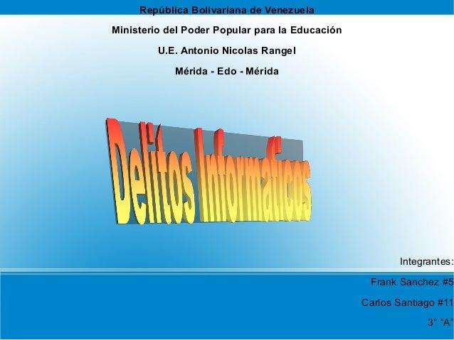 República Bolivariana de Venezuela Ministerio del Poder Popular para la Educación U.E. Antonio Nicolas Rangel Mérida - Edo...