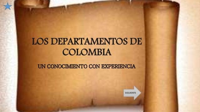 LOS DEPARTAMENTOS DE COLOMBIA UN CONOCIMIENTO CON EXPERIENCIA SIGUIENTE