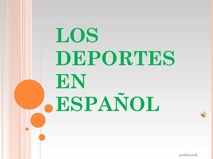 LOS DEPORTES EN ESPAÑOL profebiondi