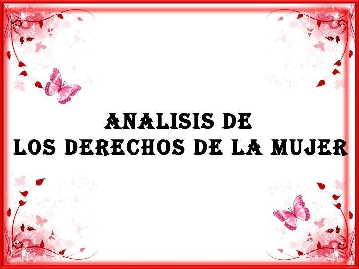 ANALISIS DE  LOS DERECHOS DE LA MUJER