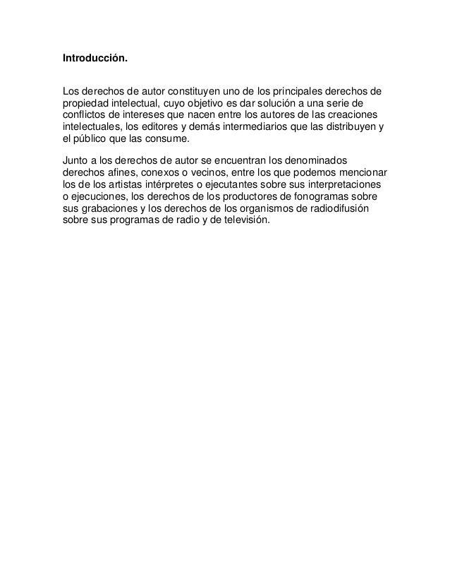 Introducción.Los derechos de autor constituyen uno de los principales derechos depropiedad intelectual, cuyo objetivo es d...