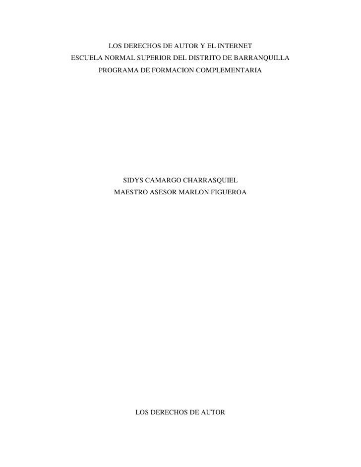 LOS DERECHOS DE AUTOR Y EL INTERNETESCUELA NORMAL SUPERIOR DEL DISTRITO DE BARRANQUILLA      PROGRAMA DE FORMACION COMPLEM...