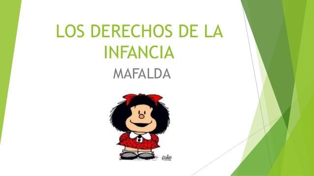 LOS DERECHOS DE LA INFANCIA MAFALDA