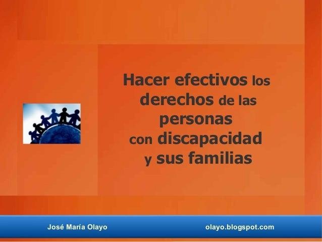 Hacer efectivos los                     derechos de las                        personas                    con discapacida...