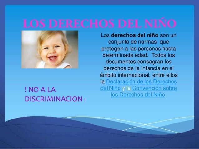 Los derechos del niño son unconjunto de normas queprotegen a las personas hastadeterminada edad. Todos losdocumentos consa...