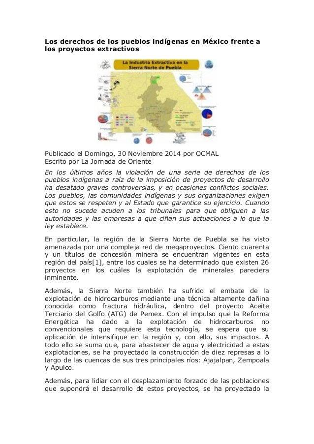 Los derechos de los pueblos indígenas en México frente a los proyectos extractivos Publicado el Domingo, 30 Noviembre 2014...