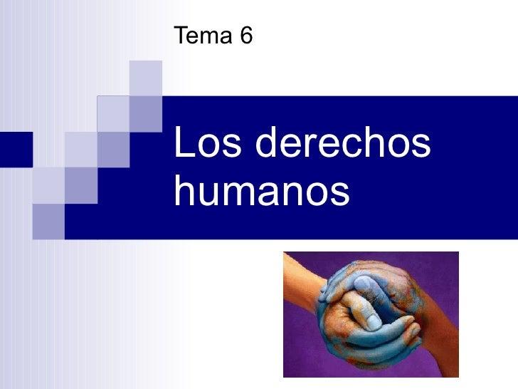 Los derechos humanos Tema 6
