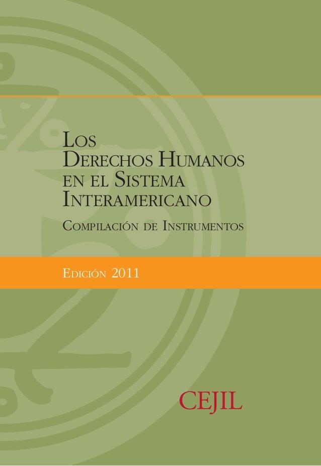 LOSDERECHOS HUMANOSEN EL SISTEMAINTERAMERICANOCOMPILACIÓN    DE INSTRUMENTOSEDICIÓN 2011
