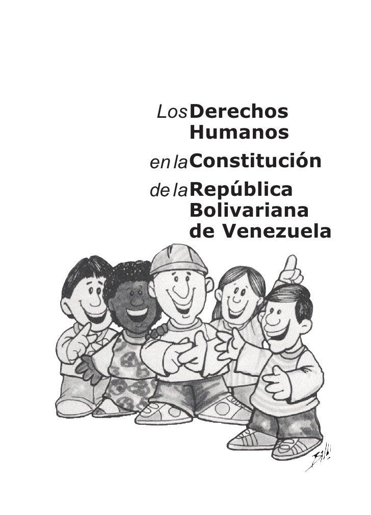 Los Derechos    Humanosen la Constituciónde la República      Bolivariana      de Venezuela