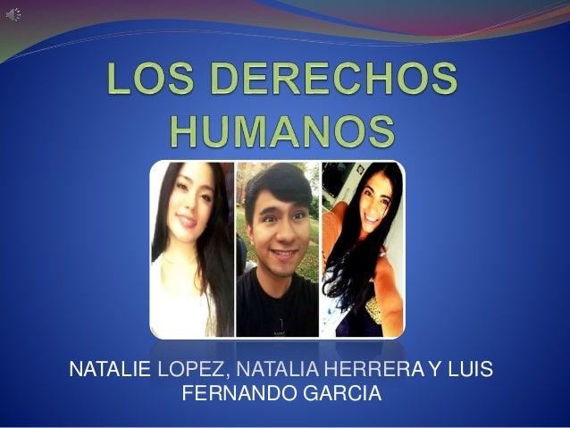 NATALIE LOPEZ, NATALIA HERRERA Y LUIS FERNANDO GARCIA