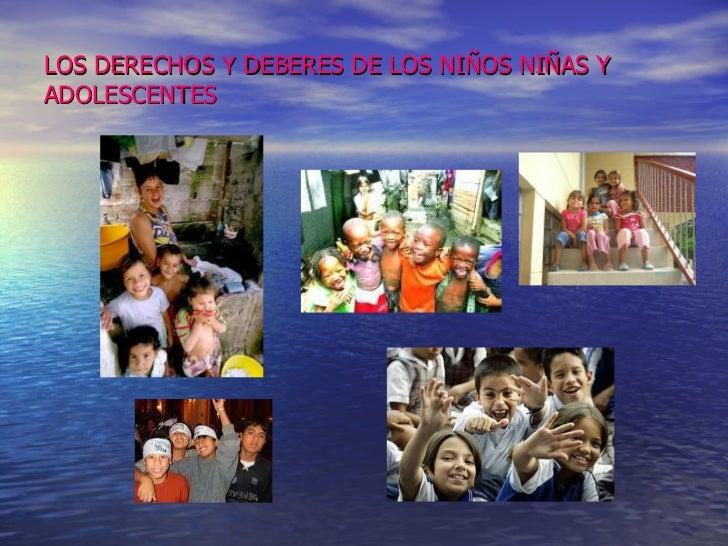 LOS DERECHOS Y DEBERES DE LOS NIÑOS NIÑAS Y ADOLESCENTES