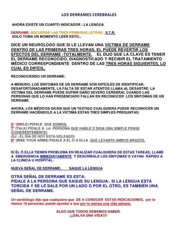 LOS DERRAMES CEREBRALES  AHORA EXISTE UN CUARTO INDICADOR : LA LENGUA DERRAME: RECUERDE LAS TRES PRIMERAS LETRAS...S.T.R...