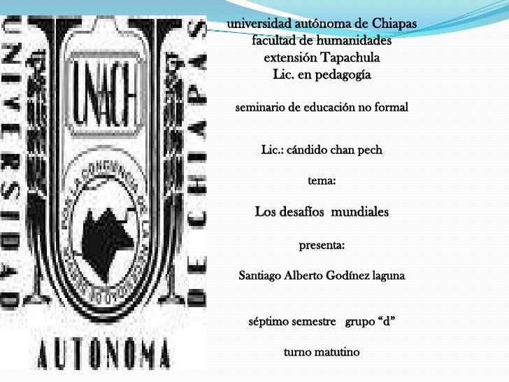 universidad autónoma de Chiapas<br />facultad de humanidades<br />extensión Tapachula<br />Lic. en pedagogía<br />seminari...