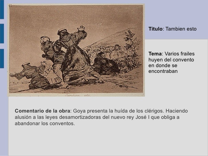 Comentario de la obra : Goya presenta la huída de los clérigos. Haciendo alusión a las leyes desamortizadoras del nuevo re...