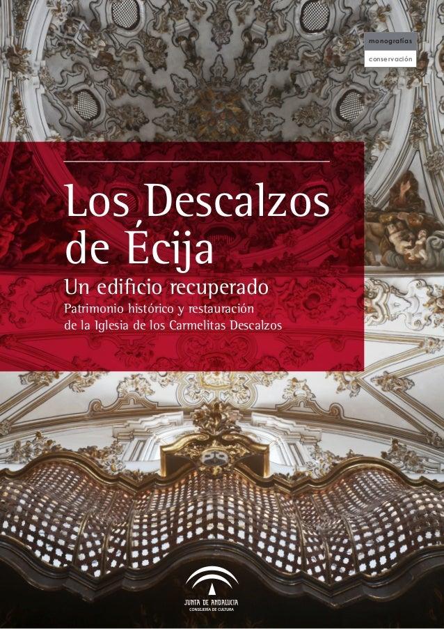 monografías                                            conser vaciónLos Descalzosde ÉcijaUn edificio recuperadoPatrimonio ...