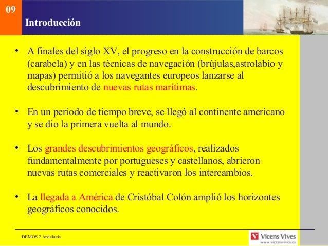 DEMOS 2 AndalucíaIntroducción• A finales del siglo XV, el progreso en la construcción de barcos(carabela) y en las técnica...