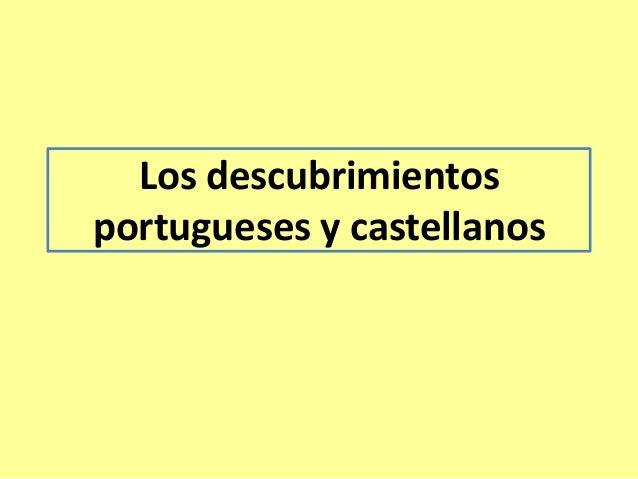 Los descubrimientos portugueses y castellanos