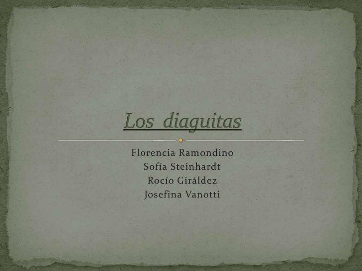 Florencia Ramondino<br />Sofía Steinhardt<br />Rocío Giráldez<br />Josefina Vanotti<br />Los  diaguitas<br />