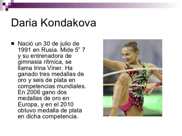 """Daria Kondakova <ul><li>Nació un 30 de julio de 1991 en Rusia. Mide 5"""" 7 y su entrenadora de gimnasia rítmica, se llama Ir..."""
