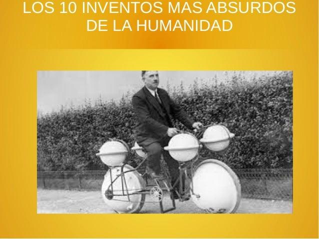 LOS 10 INVENTOS MAS ABSURDOS DE LA HUMANIDAD