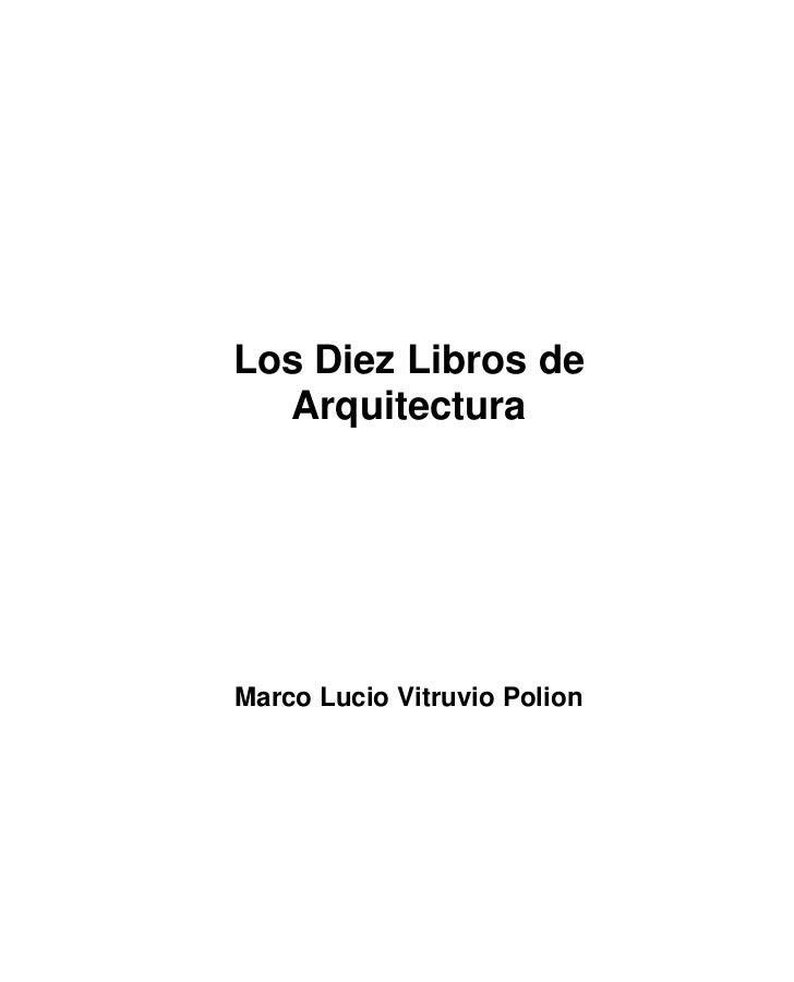 Los Diez Libros de  ArquitecturaMarco Lucio Vitruvio Polion