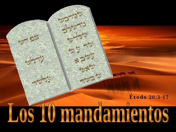 Los 10 mandamientos Éxodo 20:3-17