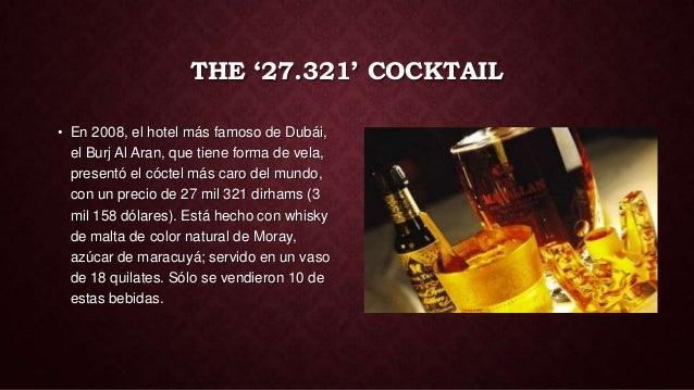 THE '27.321' COCKTAIL• En 2008, el hotel más famoso de Dubái,  el Burj Al Aran, que tiene forma de vela,  presentó el cóct...