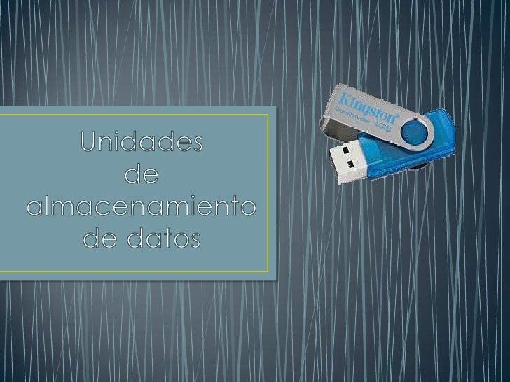 • Son componentes que leen o escriben datos en medios  o soportes de almacenamiento, y juntos conforman la  memoria o alma...