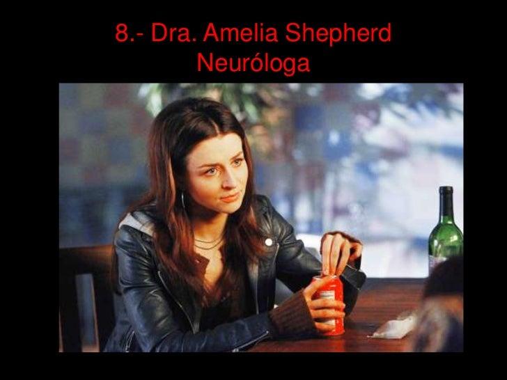 8.- Dra. Amelia Shepherd        Neuróloga