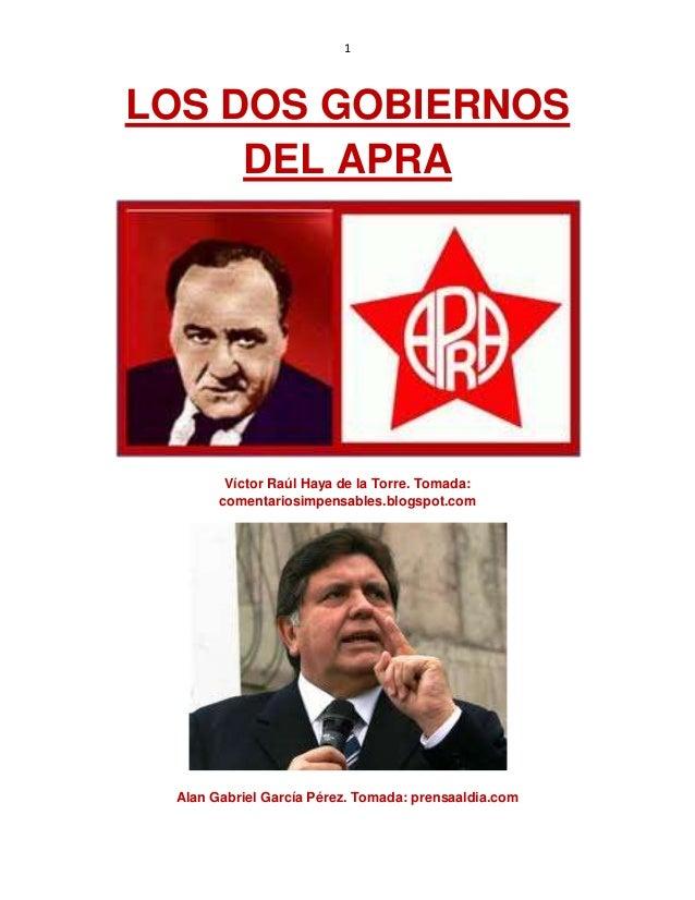 1LOS DOS GOBIERNOS     DEL APRA        Víctor Raúl Haya de la Torre. Tomada:       comentariosimpensables.blogspot.com Ala...