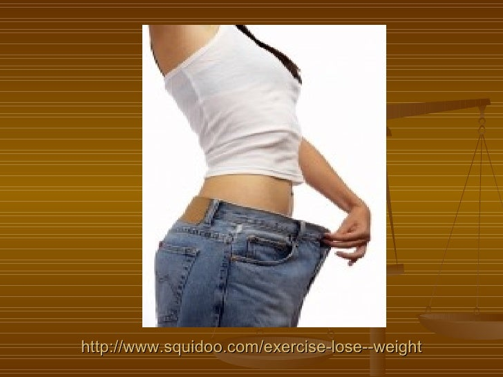 http://www.squidoo.com/exercise-lose--weight