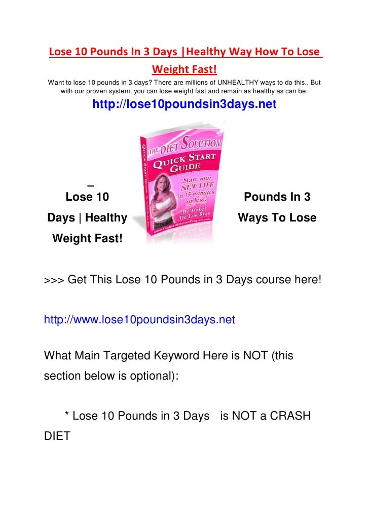 Lose 10 Pounds In 3 Days |Healthy Way How To Lose                      Weight Fast! Want to lose 10 pounds in 3 days? Ther...
