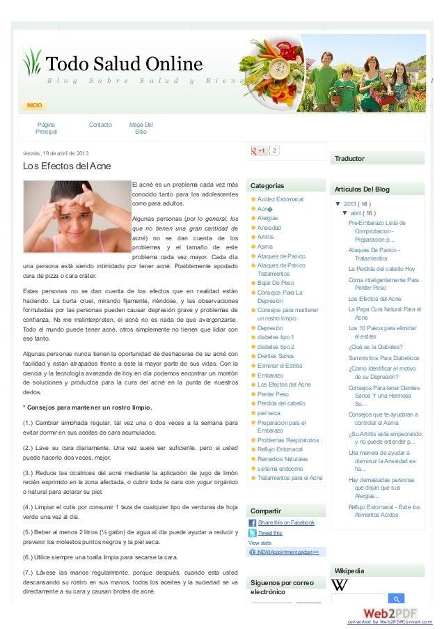 PáginaPrincipalContacto Mapa DelSitioviernes, 19 de abril de 2013Los Efectos del AcneEl acné es un problema cada vez másco...