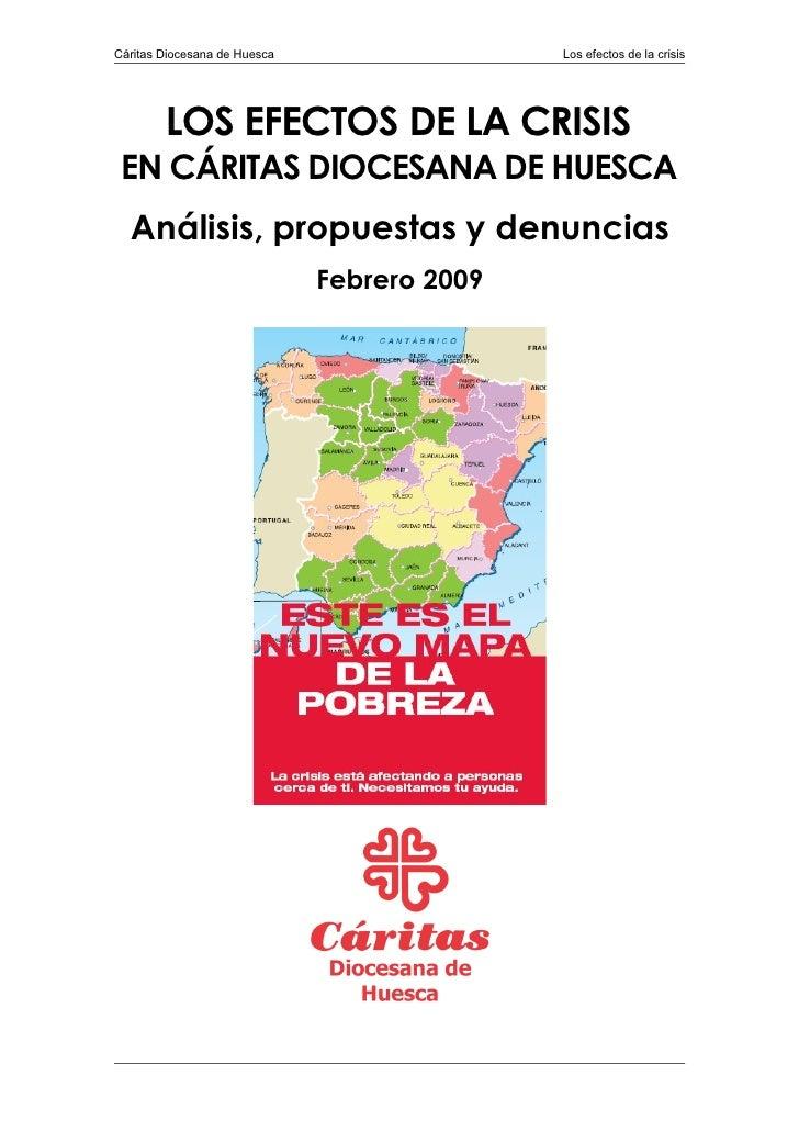 Cáritas Diocesana de Huesca                  Los efectos de la crisis             LOS EFECTOS DE LA CRISIS  EN CÁRITAS DIO...