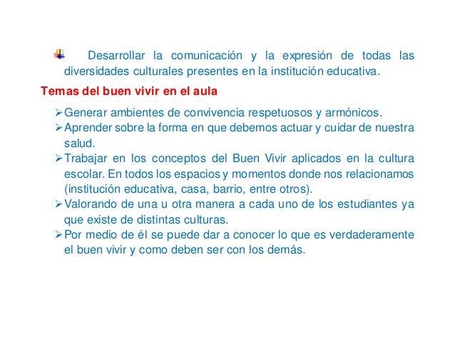Desarrollar la comunicación y la expresión de todas las diversidades culturales presentes en la institución educativa. Tem...