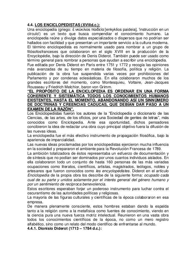 4.4. LOS ENCICLOPEDISTAS (XVllld.c.):Una enciclopedia (griego: ἐ νκύκλιos παιδεία [enkyklios paideia], instrucción en uncí...