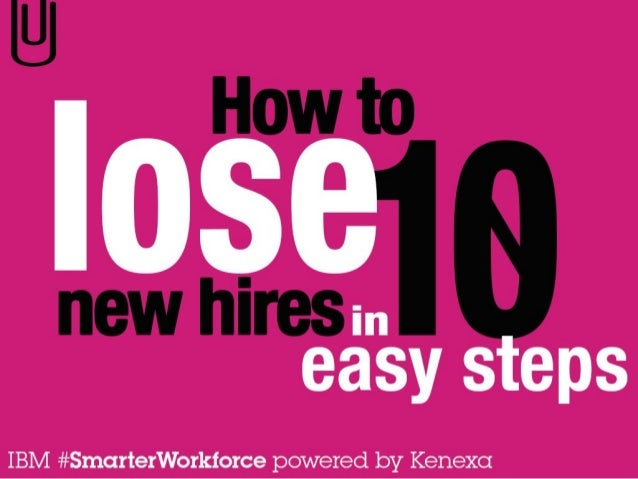 How to lose new hires in 10 easy steps