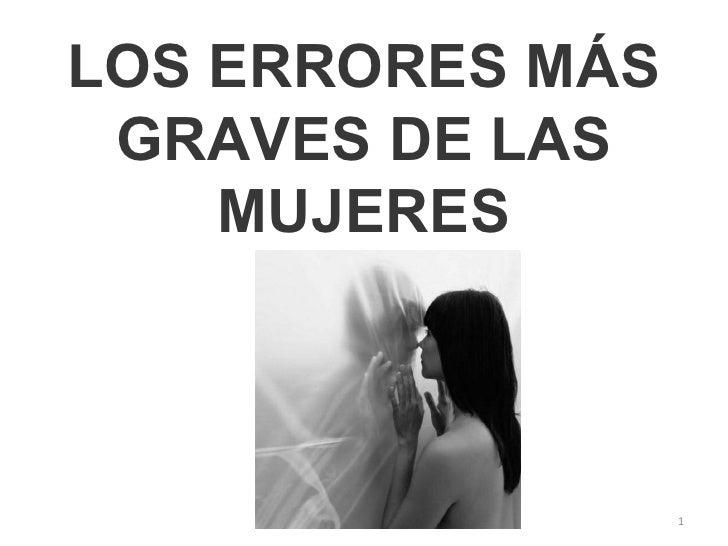 LOS ERRORES MÁS  GRAVES DE LAS     MUJERES                      1