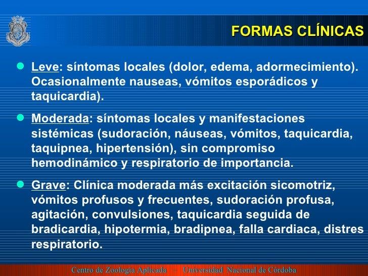 <ul><li>FORMAS CLÍNICAS </li></ul><ul><li>Leve : síntomas locales (dolor, edema, adormecimiento). Ocasionalmente nauseas, ...