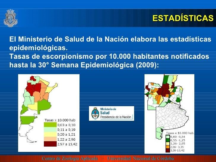 <ul><li>ESTADÍSTICAS </li></ul>El Ministerio de Salud de la Nación elabora las estadísticas epidemiológicas.  Tasas de esc...