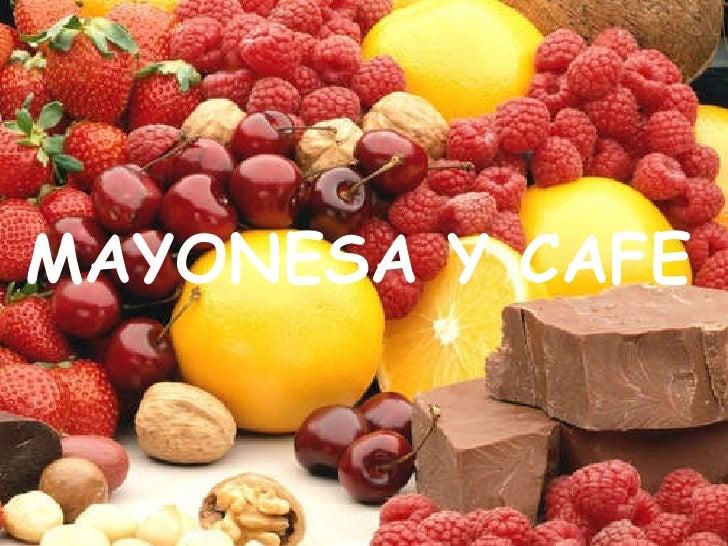 MAYONESA Y CAFE