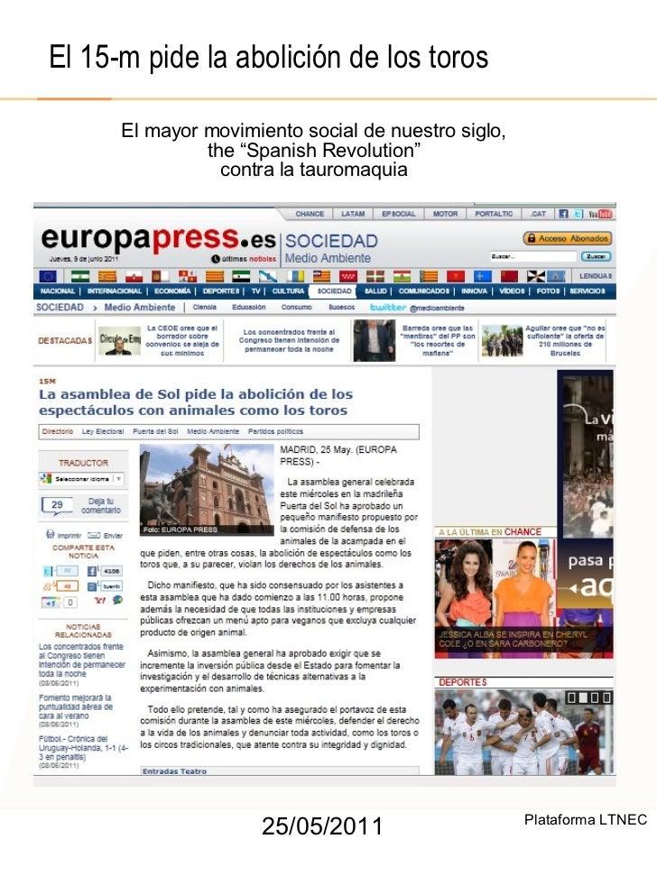 """El 15-m pide la abolición de los toros 25/05/2011 El mayor movimiento social de nuestro siglo, the """"Spanish Revolution""""  c..."""