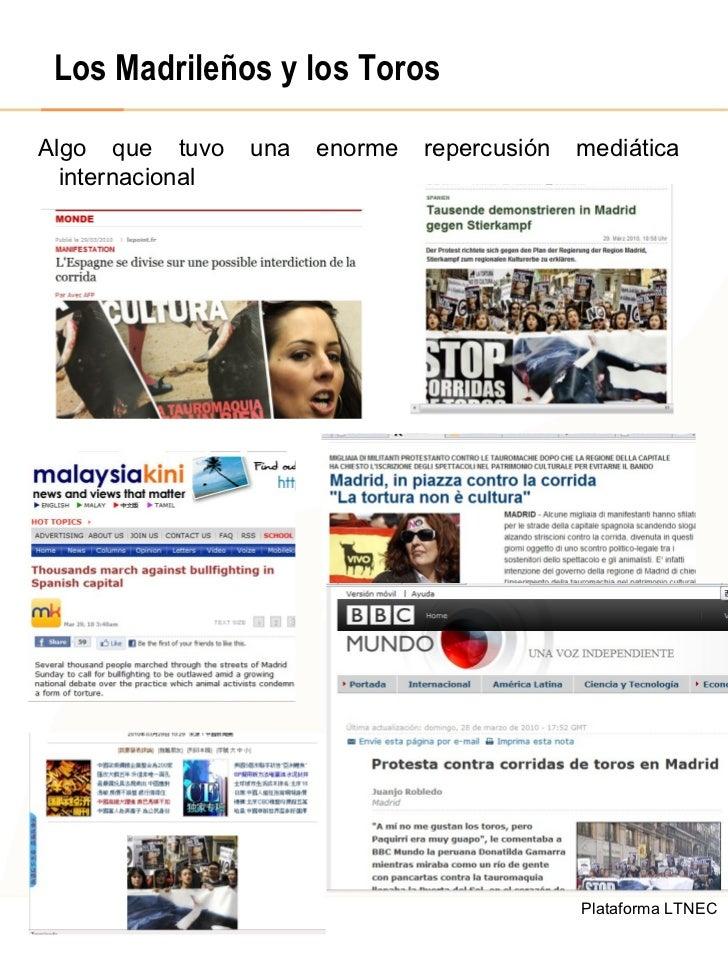 Los Madrileños y los Toros Algo que tuvo una enorme repercusión mediática internacional